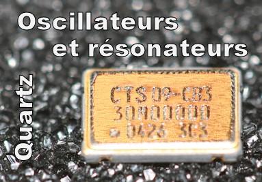 Quartz, oscillateurs et résonateurs